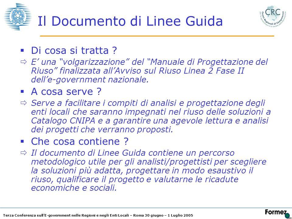 Terza Conferenza sullE-government nelle Regioni e negli Enti Locali – Roma 30 giugno – 1 Luglio 2005 Il Documento di Linee Guida Di cosa si tratta ? E