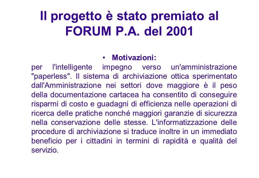 Il progetto è stato premiato al FORUM P.A. del 2001 Motivazioni: per l'intelligente impegno verso un'amministrazione