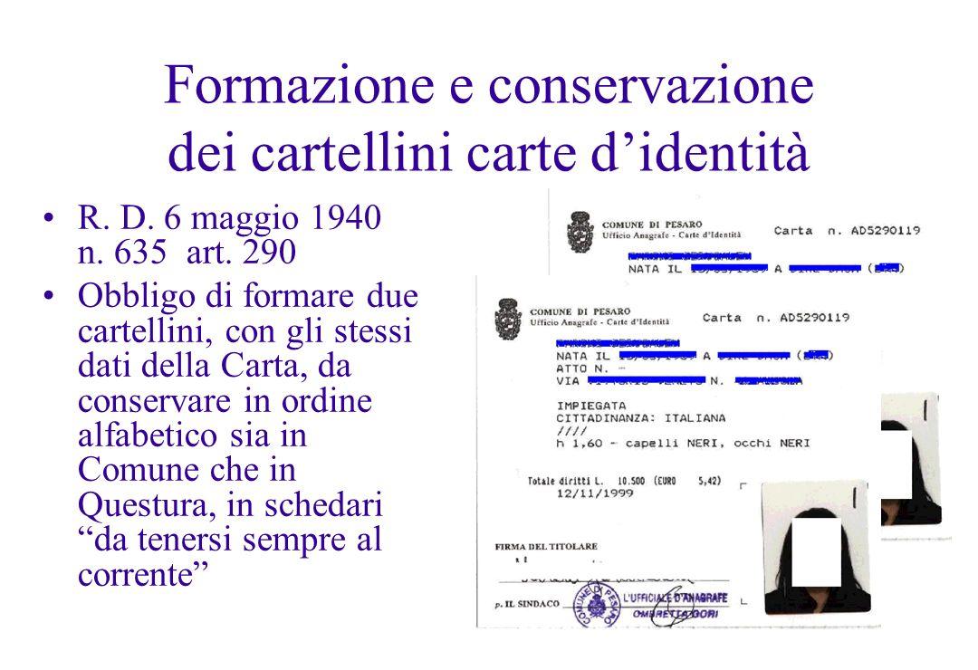 Formazione e conservazione dei cartellini carte didentità R. D. 6 maggio 1940 n. 635 art. 290 Obbligo di formare due cartellini, con gli stessi dati d