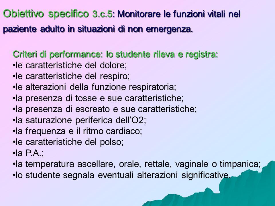 Obiettivo specifico 3.c.5: Monitorare le funzioni vitali nel paziente adulto in situazioni di non emergenza. Criteri di performance: lo studente rilev