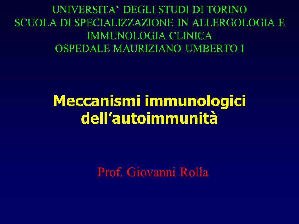 UNIVERSITA DEGLI STUDI DI TORINO SCUOLA DI SPECIALIZZAZIONE IN ALLERGOLOGIA E IMMUNOLOGIA CLINICA OSPEDALE MAURIZIANO UMBERTO I Meccanismi immunologic