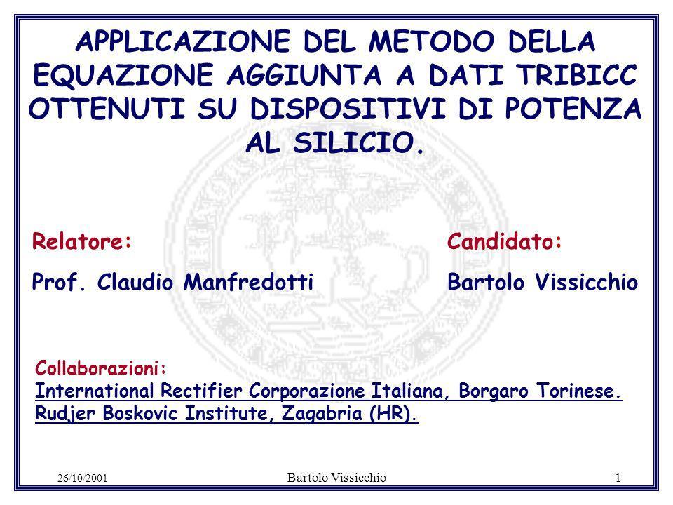 26/10/2001 Bartolo Vissicchio1 APPLICAZIONE DEL METODO DELLA EQUAZIONE AGGIUNTA A DATI TRIBICC OTTENUTI SU DISPOSITIVI DI POTENZA AL SILICIO.