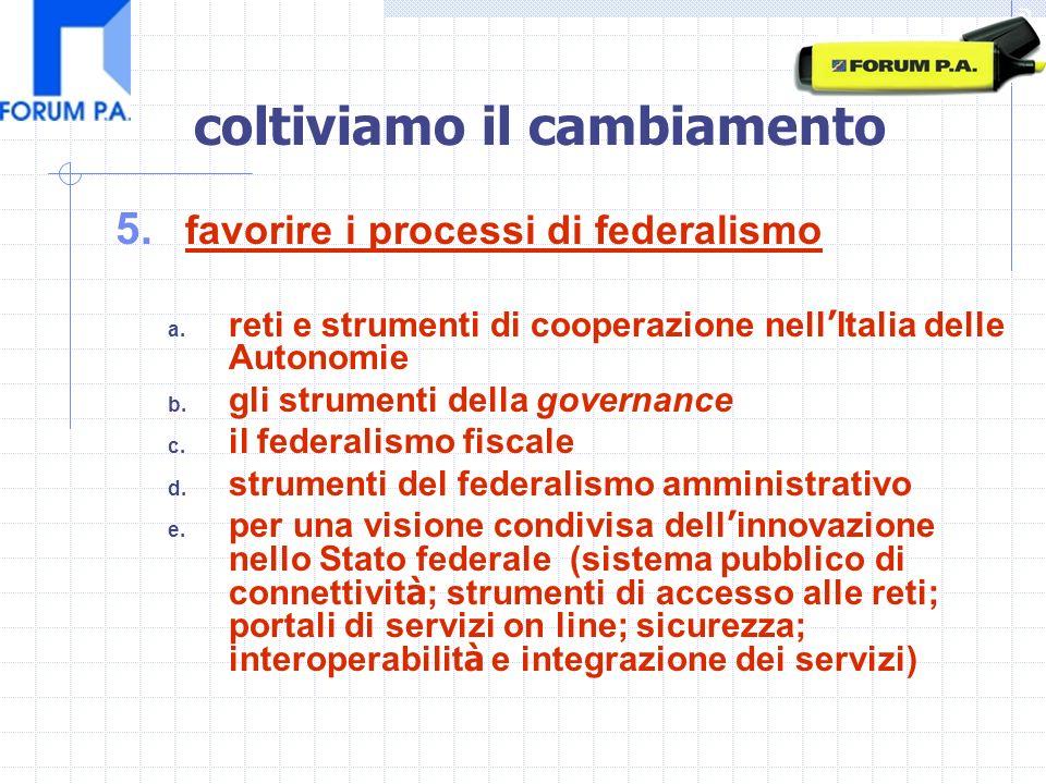 5. favorire i processi di federalismo a.