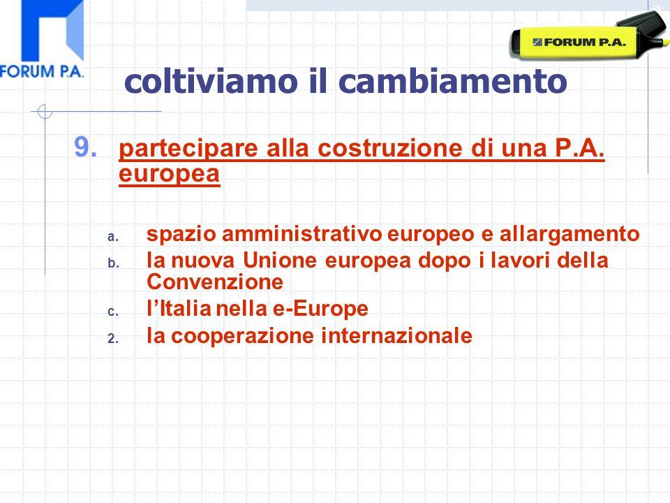 9. partecipare alla costruzione di una P.A. europea a.