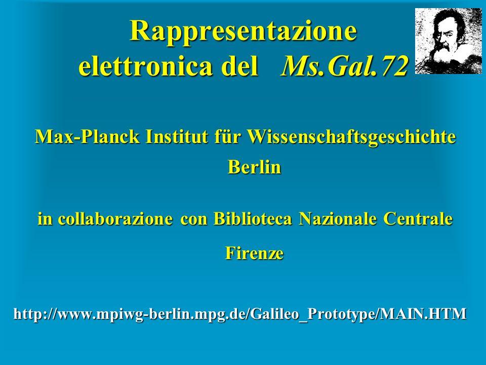Rappresentazione elettronica del Ms.Gal.72 Max-Planck Institut für Wissenschaftsgeschichte Berlin in collaborazione con Biblioteca Nazionale Centrale