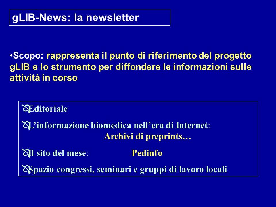 gLIB-News: la newsletter Scopo: rappresenta il punto di riferimento del progetto gLIB e lo strumento per diffondere le informazioni sulle attività in