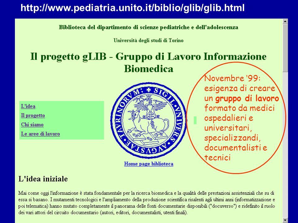 http://www.pediatria.unito.it/biblio/glib/glib.html Novembre 99: esigenza di creare un gruppo di lavoro formato da medici ospedalieri e universitari,