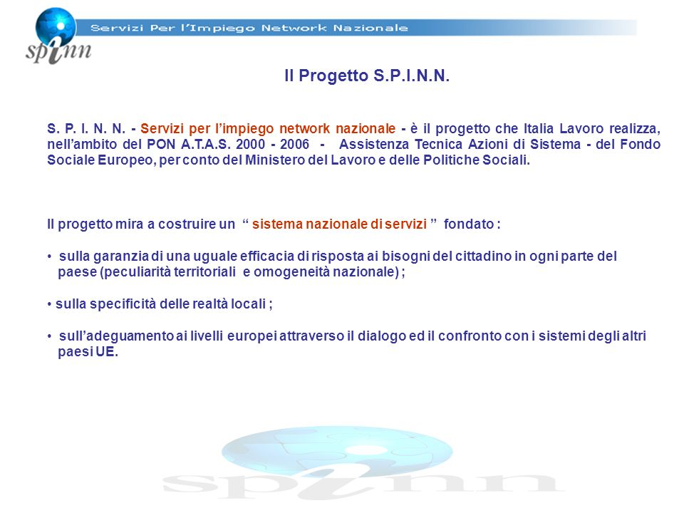 Il Progetto S.P.I.N.N. S. P. I. N. N.