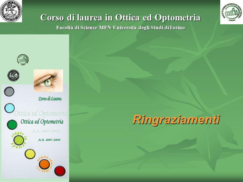 Corso di laurea in Ottica ed Optometria Facoltà di Scienze MFN-Università degli Studi diTorino Ringraziamenti