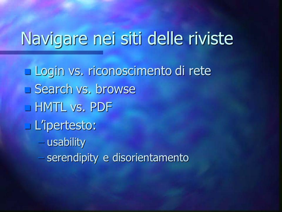 Navigare nei siti delle riviste n Login vs. riconoscimento di rete n Search vs.