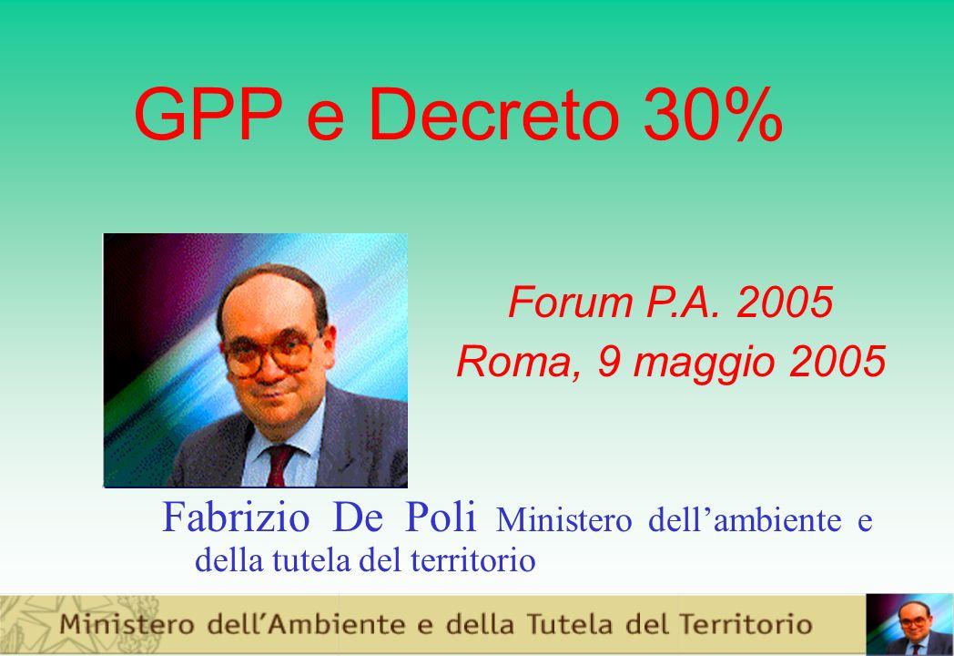 GPP e Decreto 30% Fabrizio De Poli Ministero dellambiente e della tutela del territorio Forum P.A.