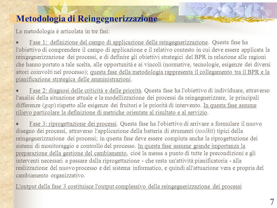 7 Metodologia di Reingegnerizzazione La metodologia è articolata in tre fasi: Fase 1: definizione del campo di applicazione della reingegnerizzazione.