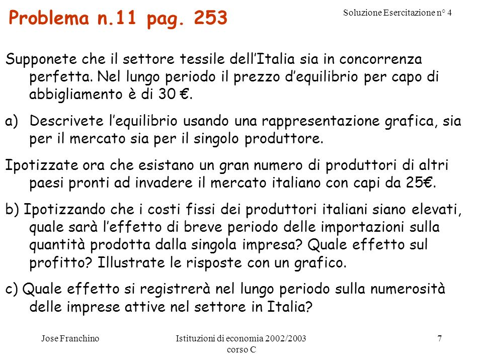 Soluzione Esercitazione n° 4 Jose FranchinoIstituzioni di economia 2002/2003 corso C 7 Problema n.11 pag.
