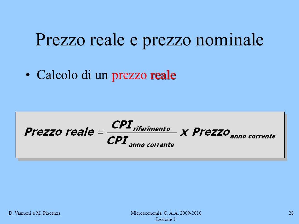 D. Vannoni e M. PiacenzaMicroeconomia C, A.A. 2009-2010 Lezione 1 28 Prezzo reale e prezzo nominale realeCalcolo di un prezzo reale
