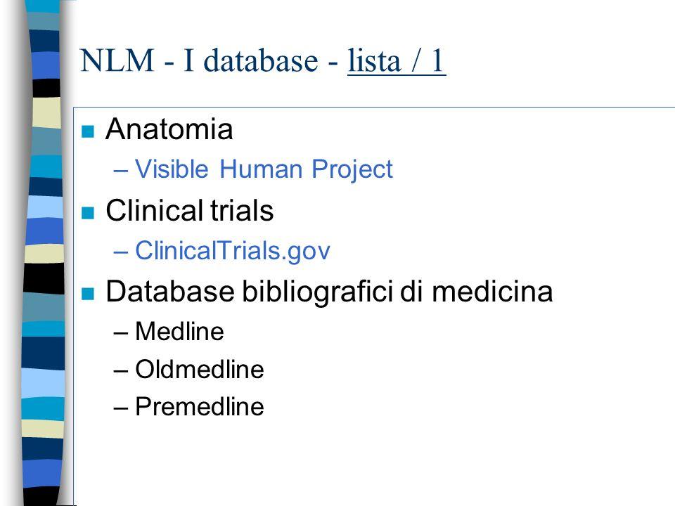 NLM: Pagina di accesso ai database http://www.nlm.nih.gov/databases/databases.html