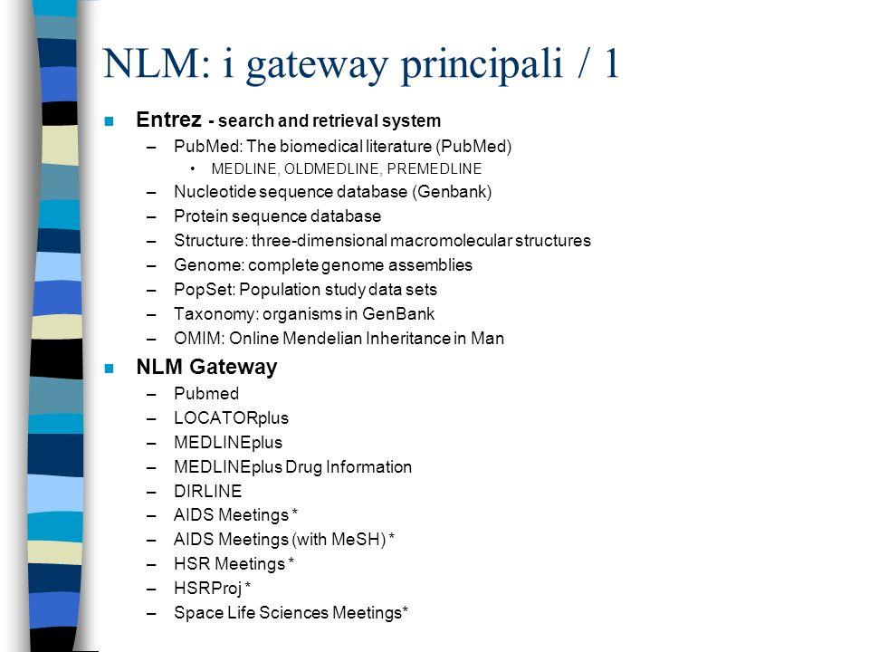 LOCATORplus : il catalogo della NLM n Catalogo che riporta parte del posseduto della NLM: ca.