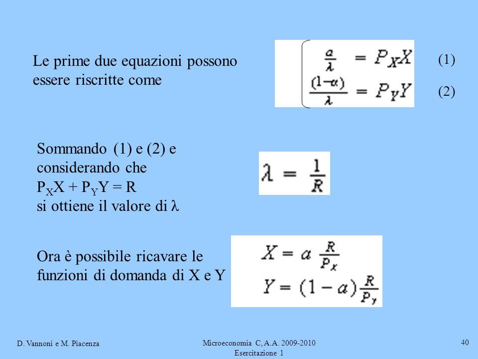 D. Vannoni e M. Piacenza Microeconomia C, A.A. 2009-2010 Esercitazione 1 40 Le prime due equazioni possono essere riscritte come Sommando (1) e (2) e