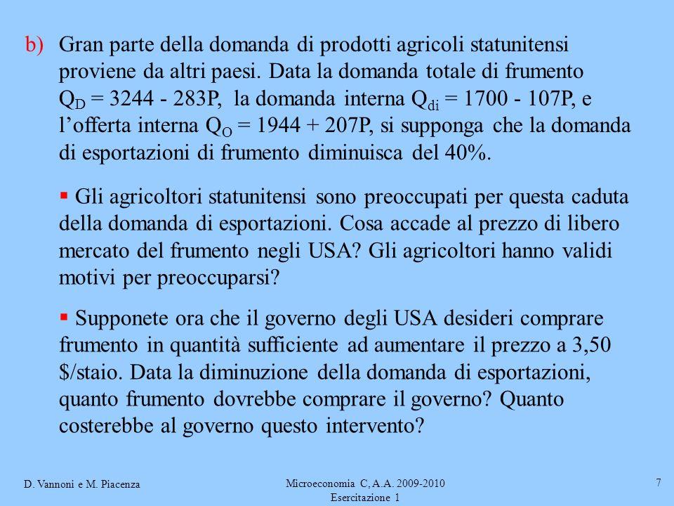 D. Vannoni e M. Piacenza Microeconomia C, A.A. 2009-2010 Esercitazione 1 7 b)Gran parte della domanda di prodotti agricoli statunitensi proviene da al