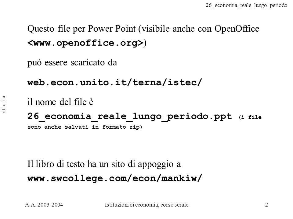 26_economia_reale_lungo_periodo A.A.2003-2004Istituzioni di economia, corso serale3 disc.