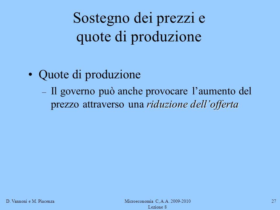 D. Vannoni e M. PiacenzaMicroeconomia C, A.A. 2009-2010 Lezione 8 27 Quote di produzione riduzione dellofferta – Il governo può anche provocare laumen