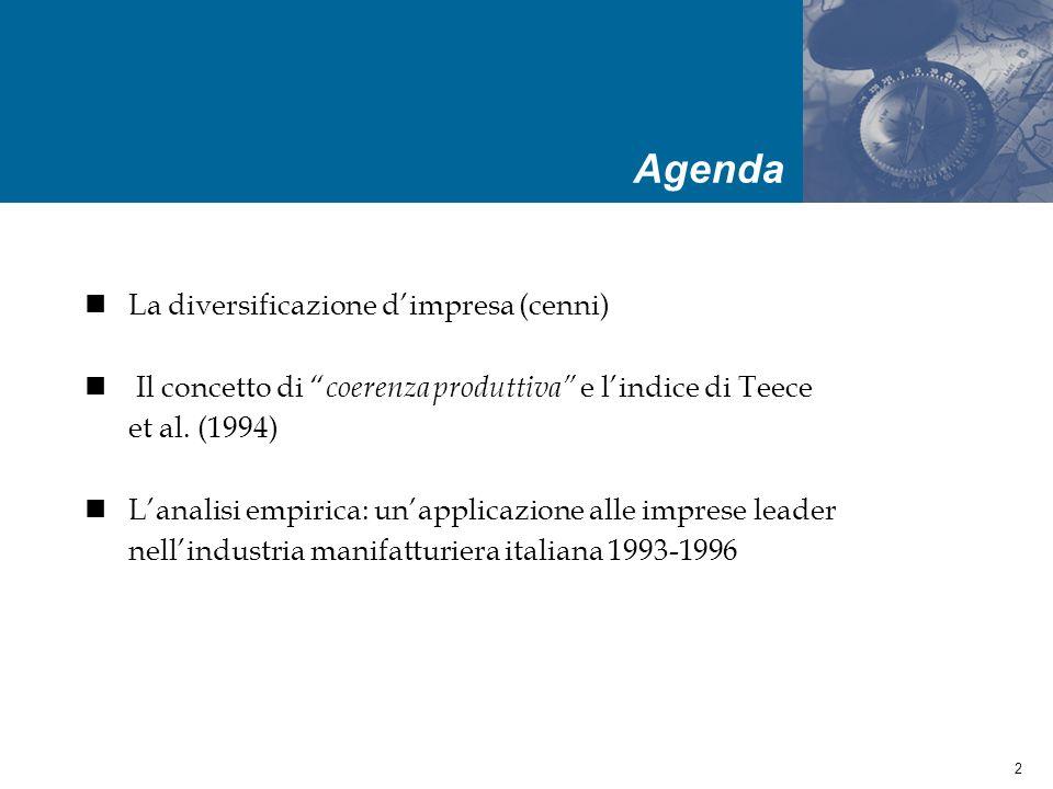 3 Agenda La diversificazione dimpresa (cenni) Il concetto di coerenza produttiva e lindice di Teece et al.