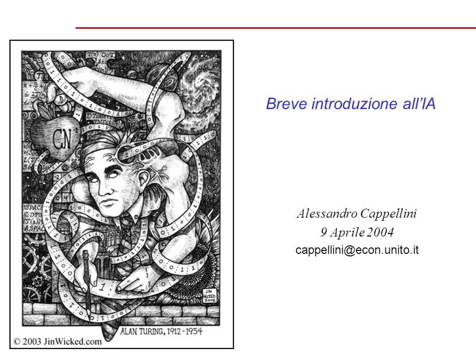 Breve introduzione allIA Alessandro Cappellini 9 Aprile 2004 cappellini@econ.unito.it