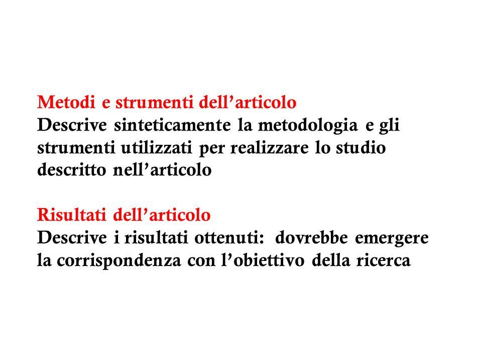Metodi e strumenti dellarticolo Descrive sinteticamente la metodologia e gli strumenti utilizzati per realizzare lo studio descritto nellarticolo Risu