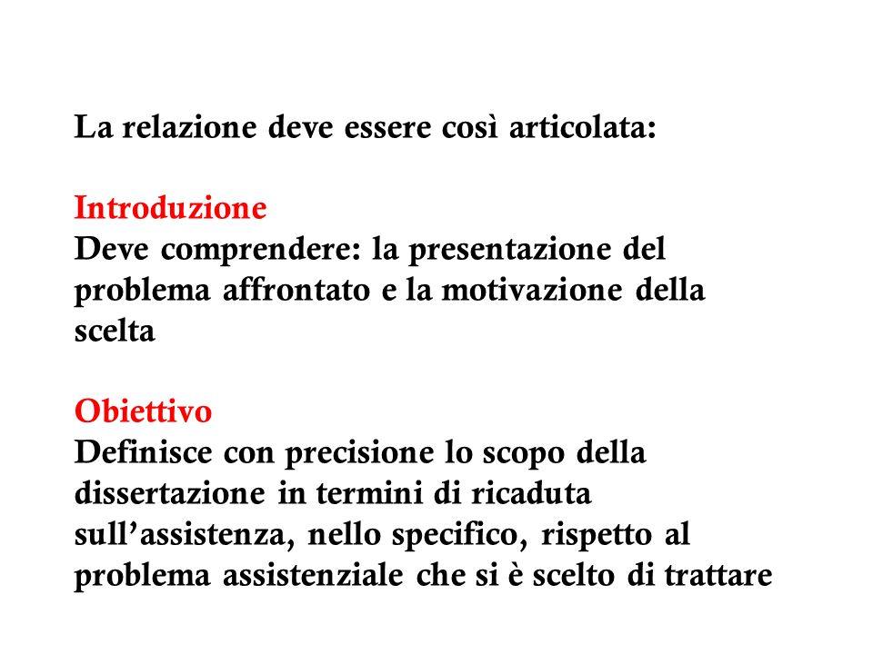 La relazione deve essere così articolata: Introduzione Deve comprendere: la presentazione del problema affrontato e la motivazione della scelta Obiett