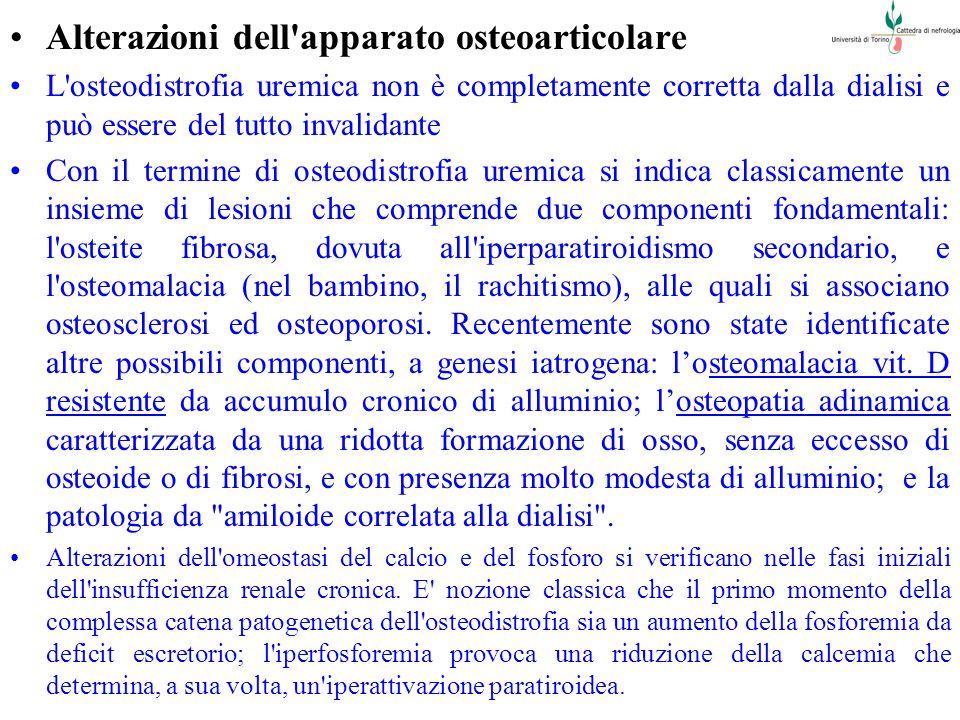 Alterazioni dell'apparato osteoarticolare L'osteodistrofia uremica non è completamente corretta dalla dialisi e può essere del tutto invalidante Con i