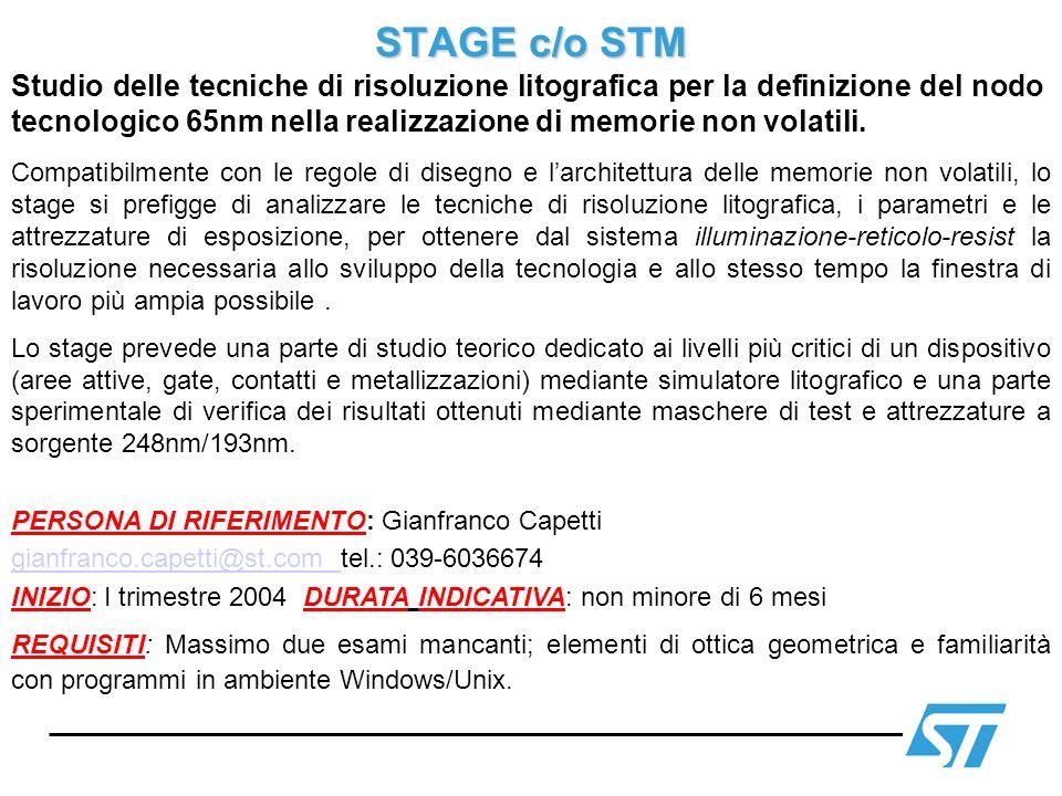 STAGE c/o STM Studio delle tecniche di risoluzione litografica per la definizione del nodo tecnologico 65nm nella realizzazione di memorie non volatil