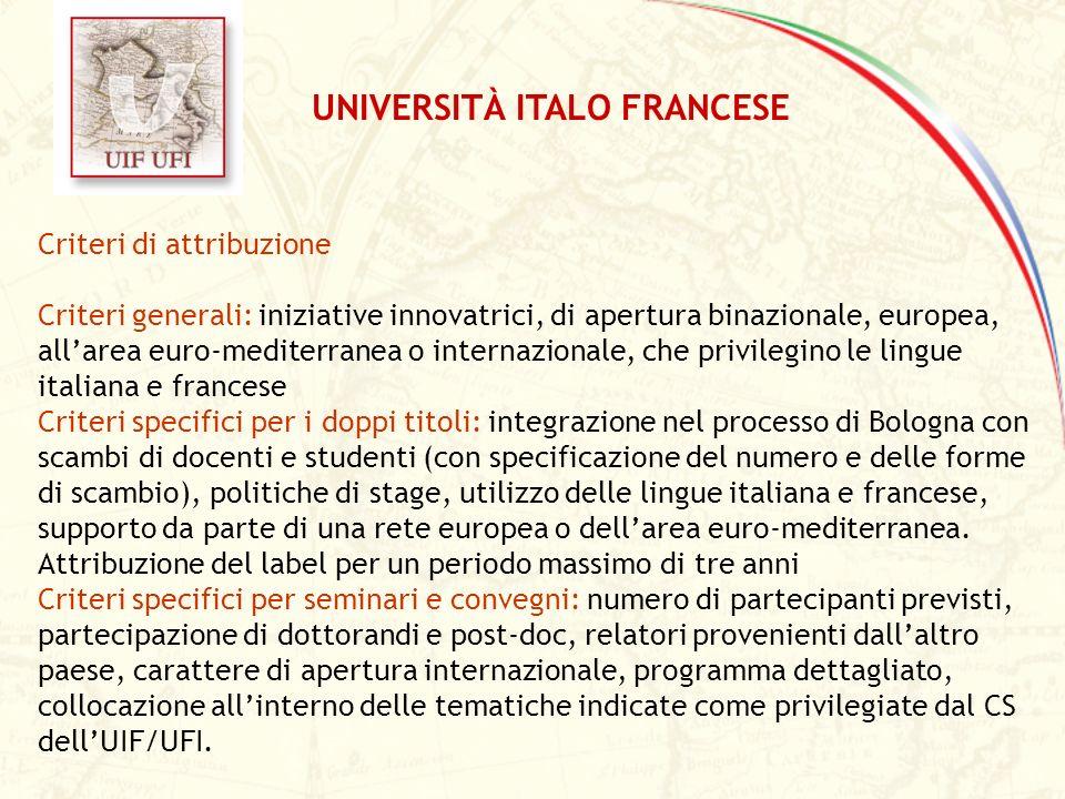 Criteri di attribuzione Criteri generali: iniziative innovatrici, di apertura binazionale, europea, allarea euro-mediterranea o internazionale, che pr