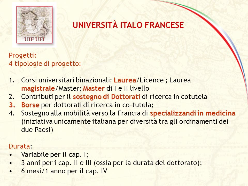 Progetti: 4 tipologie di progetto: Laurea magistraleMaster 1.Corsi universitari binazionali: Laurea/Licence ; Laurea magistrale/Master; Master di I e
