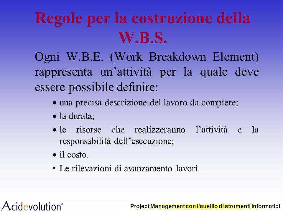 Project Management con lausilio di strumenti informatici Work Breakdown Structure W.B.E.