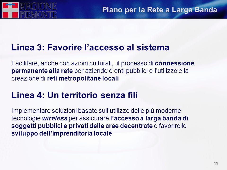 18 Piano per la Rete a Larga Banda Linea 1: Osservatorio Individuare indicatori socio-economici, con particolare riferimento al settore ICT, per una m