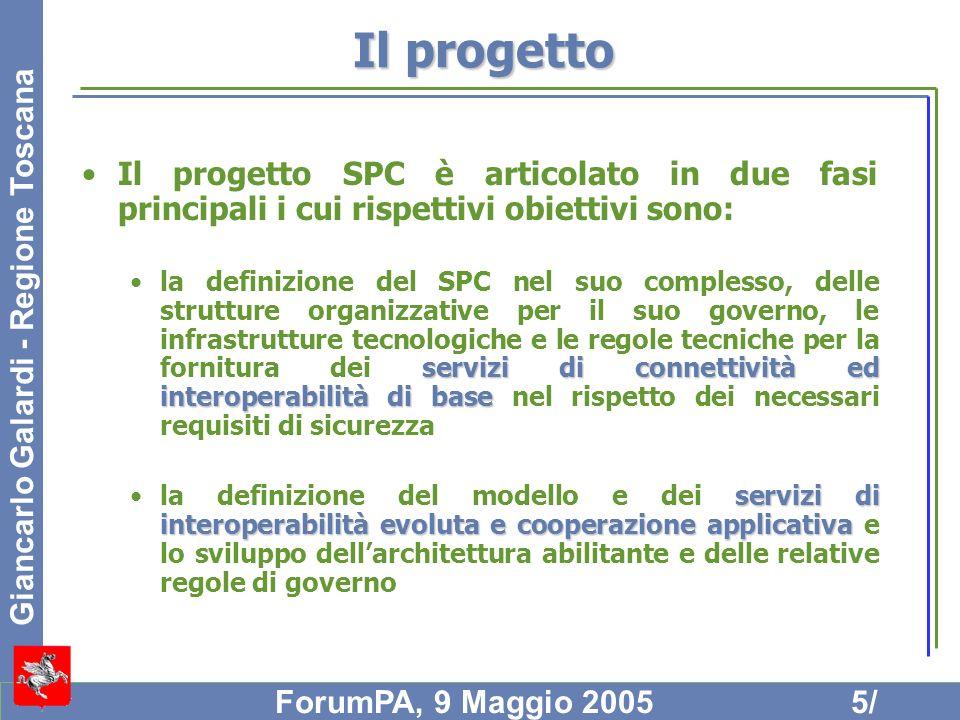 Giancarlo Galardi - Regione Toscana ForumPA, 9 Maggio 20055/ Il progetto Il progetto SPC è articolato in due fasi principali i cui rispettivi obiettiv
