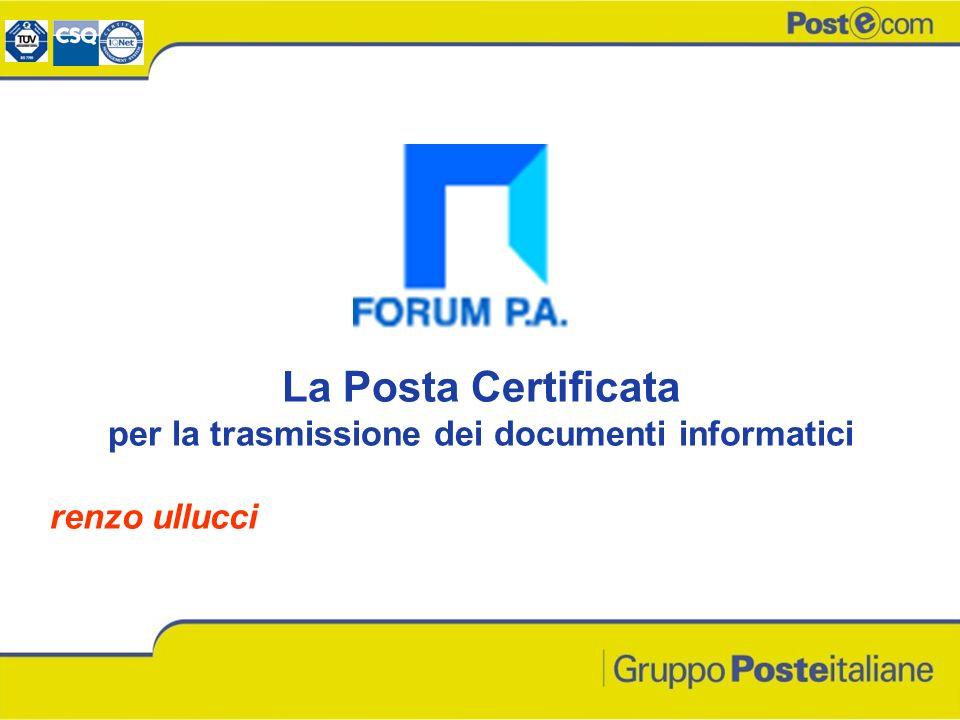 La Posta Certificata per la trasmissione dei documenti informatici renzo ullucci