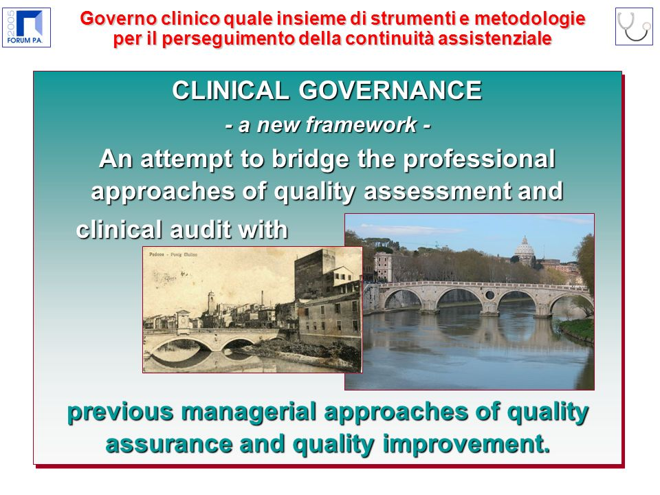 CLINICAL GOVERNANCE - a new framework - An attempt to bridge the professional approaches of quality assessment and clinical audit with clinical audit