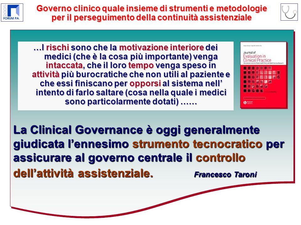 La Clinical Governance è oggi generalmente giudicata lennesimo strumento tecnocratico per assicurare al governo centrale il controllo dellattività assistenziale.