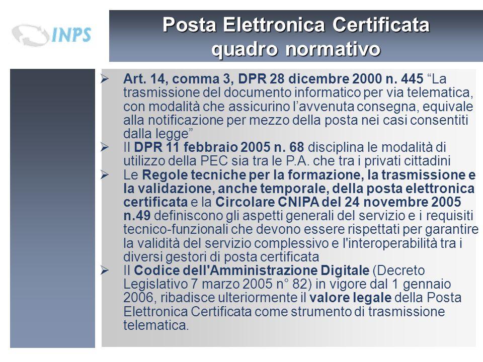 Art. 14, comma 3, DPR 28 dicembre 2000 n. 445 La trasmissione del documento informatico per via telematica, con modalità che assicurino lavvenuta cons