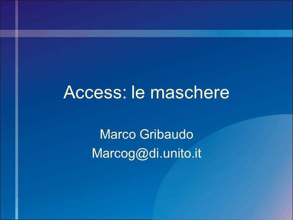 Access: le maschere Marco Gribaudo Marcog@di.unito.it
