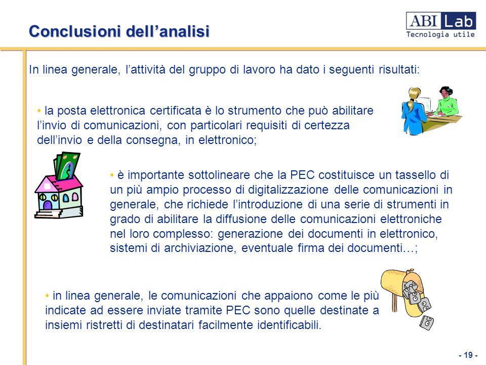 - 19 - Conclusioni dellanalisi la posta elettronica certificata è lo strumento che può abilitare linvio di comunicazioni, con particolari requisiti di