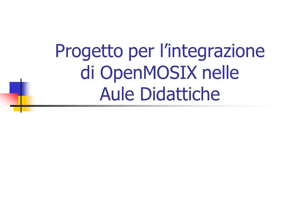 Progetto per lintegrazione di OpenMOSIX nelle Aule Didattiche