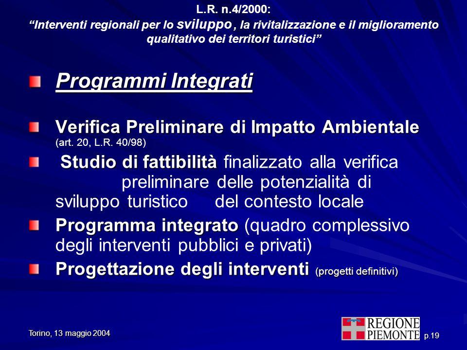 Torino, 13 maggio 2004 p.19 L.R. n.4/2000: Interventi regionali per lo sviluppo, la rivitalizzazione e il miglioramento qualitativo dei territori turi