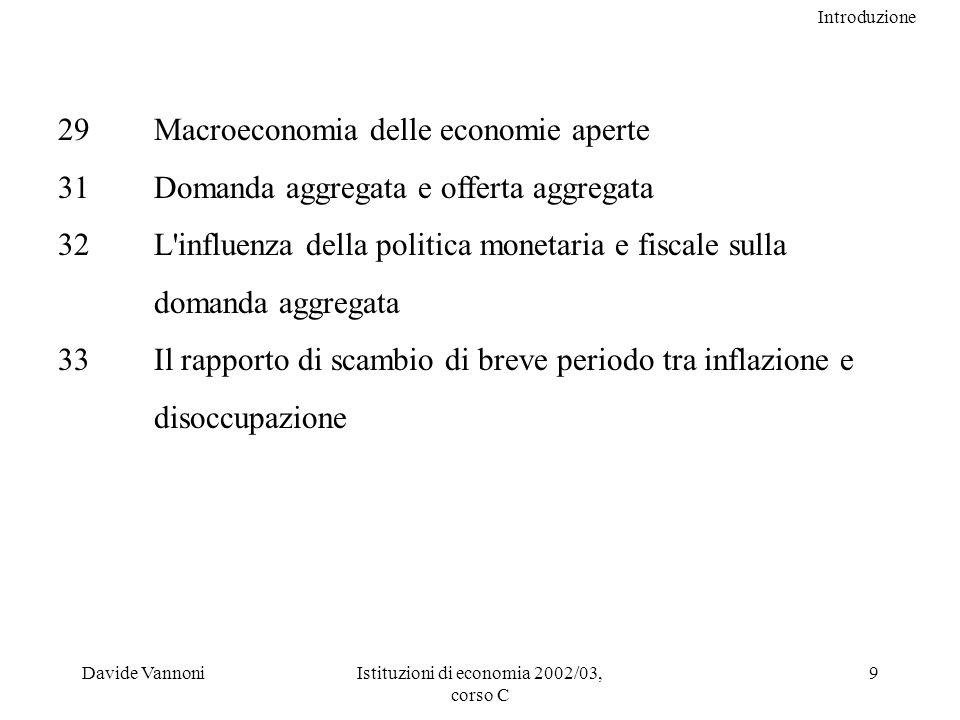 Introduzione Davide VannoniIstituzioni di economia 2002/03, corso C 10 La laurea triennale e i bienni di laurea specialistica