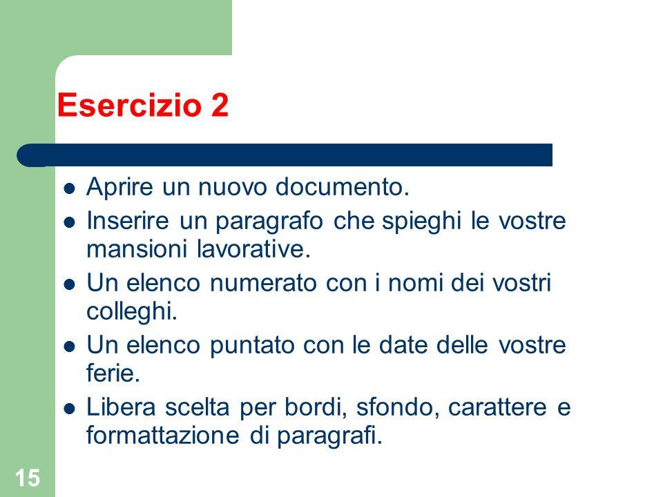 15 Esercizio 2 Aprire un nuovo documento.