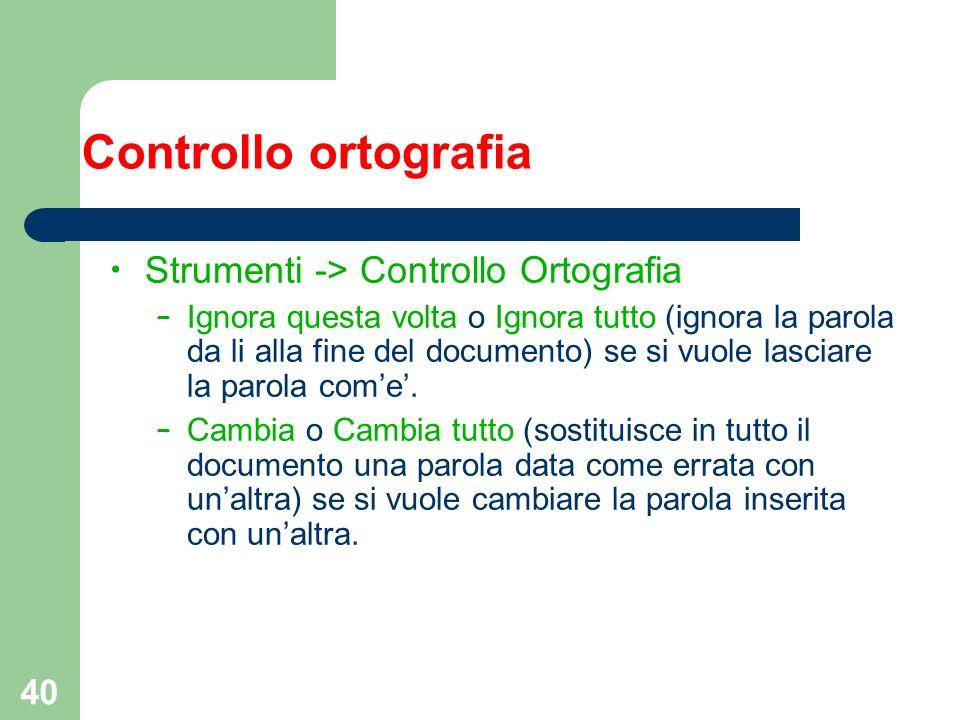 40 Controllo ortografia Strumenti -> Controllo Ortografia – Ignora questa volta o Ignora tutto (ignora la parola da li alla fine del documento) se si