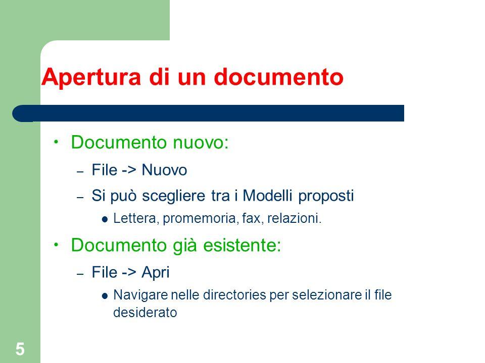 5 Apertura di un documento Documento nuovo: – File -> Nuovo – Si può scegliere tra i Modelli proposti Lettera, promemoria, fax, relazioni.
