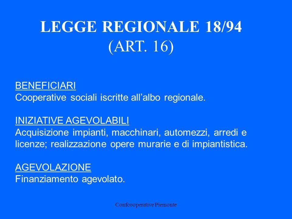 Confcooperative Piemonte BENEFICIARI Cooperative sociali iscritte allalbo regionale.
