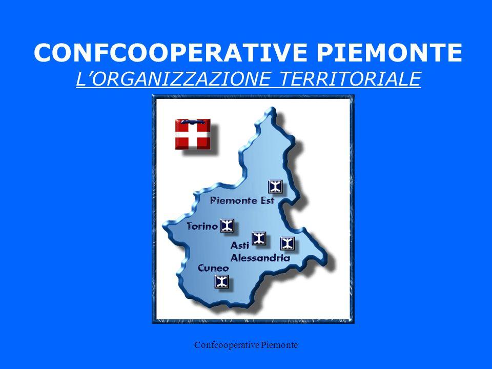Confcooperative Piemonte CONFCOOPERATIVE PIEMONTE LORGANIZZAZIONE TERRITORIALE