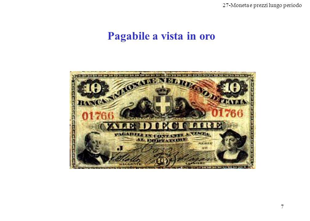 27-Moneta e prezzi lungo periodo 7 Pagabile a vista in oro